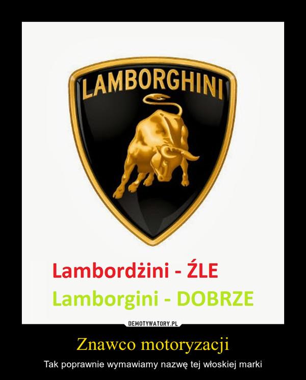 Znawco motoryzacji – Tak poprawnie wymawiamy nazwę tej włoskiej marki