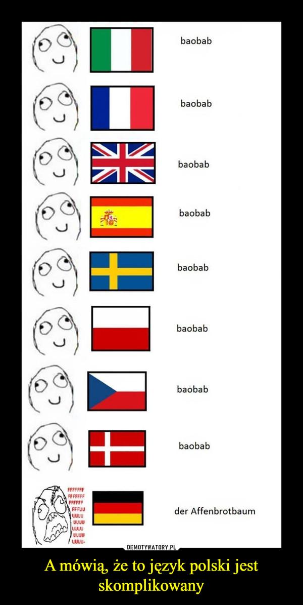 A mówią, że to język polski jest skomplikowany –  baobab