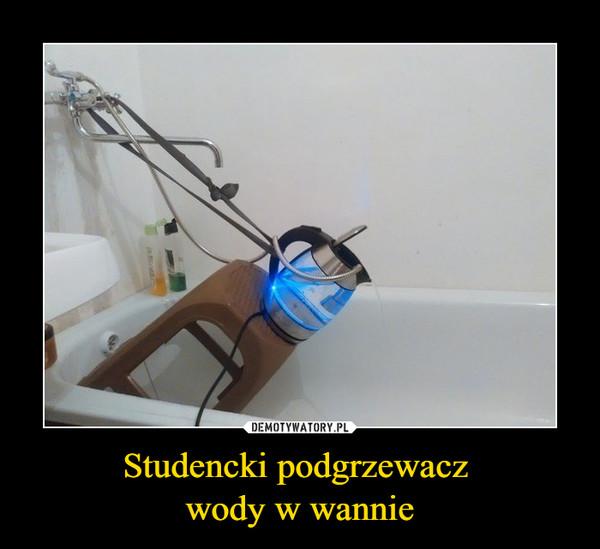 Studencki podgrzewacz wody w wannie –
